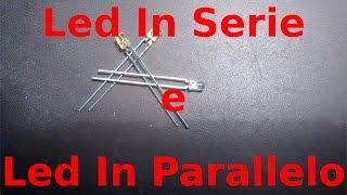 Led in Serie e Led in Parallelo