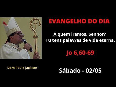Dom Paulo Jackson - O Evangelho do dia 02/05/20