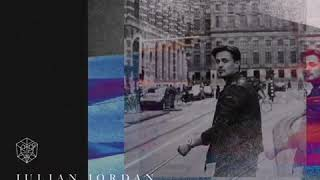 Julian Jordan - Never Tired Of You  (Official Audio Clip) (5/10/18)