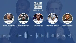 UNDISPUTED Audio Podcast (03.12.19) with Skip Bayless, Shannon Sharpe & Jenny Taft   UNDISPUTED