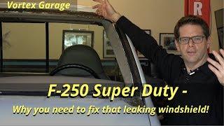 Fix that leaking windshield!  Rust on F250 SuperDuty Windshield Frame - Vortex Garage