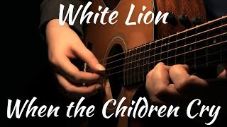 White Lion | When The Children Cry | Acoustic Fingerstyle Guitar