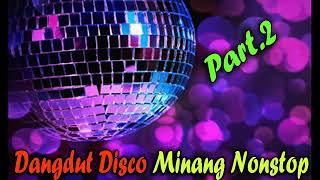 DJ Dangdut Disco Remix Minang Nonstop|DJ Remix Minang Mantap Part.2