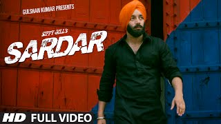 Sardar Sippy Gill (Mp3) T-Series Apnapunjab | Latest Punjabi Songs