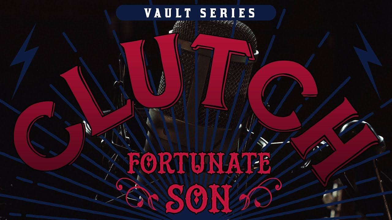 CLUTCH - Fortunate son