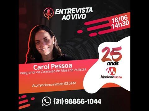 Entrevista com Carol Pessoa - 18/06/2021