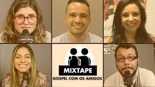 Mixtape - Gospel Com Os Amigos