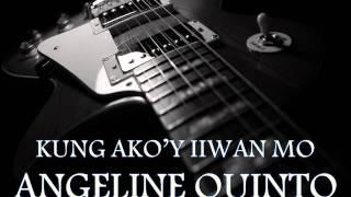 ANGELINE QUINTO - Kung Ako'y Iiwan Mo [HQ AUDIO]