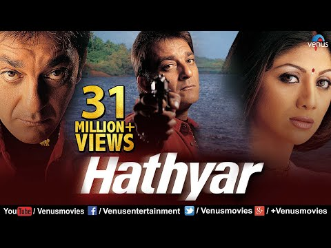 Download Hathyar | Hindi Full Movie | Sanjay Dutt Movies | Shilpa Shetty | Latest Bollywood Movies HD Mp4 3GP Video and MP3