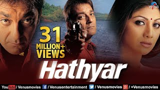Hathyar | Hindi Full Movie | Sanjay Dutt Movies | Shilpa Shetty | Latest Bollywood Movies