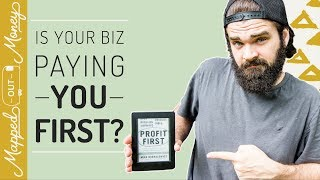 Pay Yourself First In Business (Profit First Accounting)