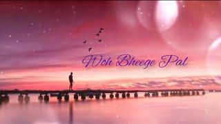 Woh Bheege Pal ||  Love Status  || By The Status - YouTube