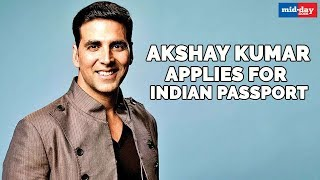 Akshay Kumar applies for Indian passport