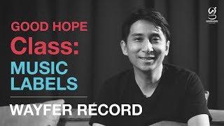 GOOD HOPE Class : Music Labels | Wayfer Records