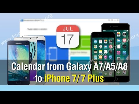 How to Transfer Calendar from Samsung Galaxy A7 / A5 / A8 to iPhone 7 / 7 Plus