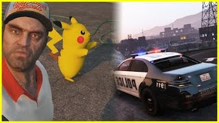 GTA 5 Mods - RUNNING FROM THE COPS WITH PIKACHU!   Pokemon Go GTA 5 Mod