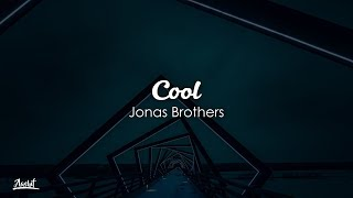 Jonas Brothers - Cool (Lyrics / Lyric Video) - YouTube
