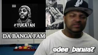 Kevin Gates   #Yukatan REACTION
