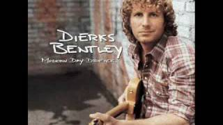 Dierks Bentley - Gonna Get There Someday