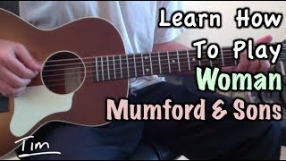 Mumford & Sons Woman Guitar Lesson, Chords, And Tutorial