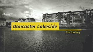 Fish Poaching at Doncaster Lakeside
