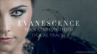 Evanescence - Your Star (Synthesis) [Official Vocal Track]
