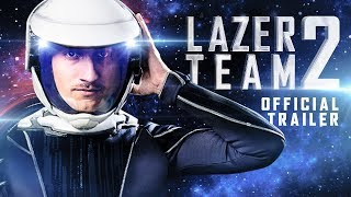 Lazer Team 2   Official Trailer