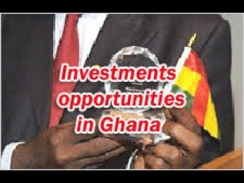 mp4 Investment Opportunities In Ghana, download Investment Opportunities In Ghana video klip Investment Opportunities In Ghana