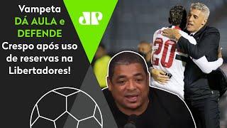 Vampeta defende o São Paulo e explica opção 'criticada' de Crespo!