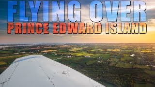 Flying Over Prince Edward Island!