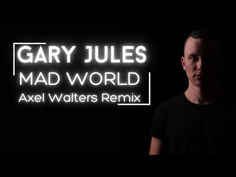 🔥Gary Jules - Mad World (Axel Walters Remix)🎁