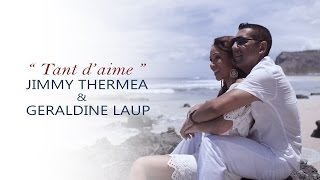 JIMMY THERMEA & GERALDINE LAUP - Tant d'aime (CLIP OFFICIEL)