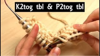 How to: K2tog tbl & P2tog tbl Decreases | Knit/Purl Two Together Through Back Loop | Knitting Lesson