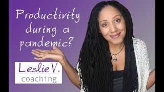 "Is it okay to not be ""productive"" during a pandemic? 