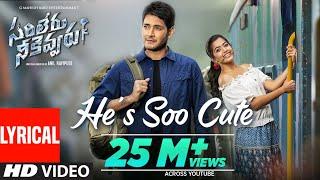 He's Soo Cute Video Song - Lyrical | Sarileru Neekevvaru | Mahesh Babu, Rashmika,Anil Ravipudi | DSP