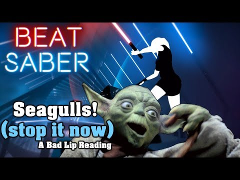 Beat Saber - Seagulls! (Stop It Now) - A Bad Lip Reading (custom Song) | FC - Tempex