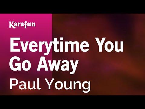 Everytime You Go Away - Paul Young | Karaoke Version | KaraFun