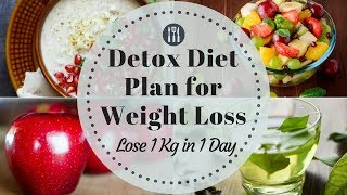 Detox Diet Plan For Weight Loss | How To Lose Weight Fast 1 Kg In 1 Day | Eat More Lose More