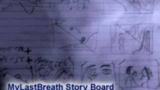 My Last Breath - Story Board