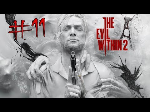 THE EVIL WITHIN 2 Gameplay Part 11 (Xbox One) LAURA & FRIENDS, CHASING MYRA
