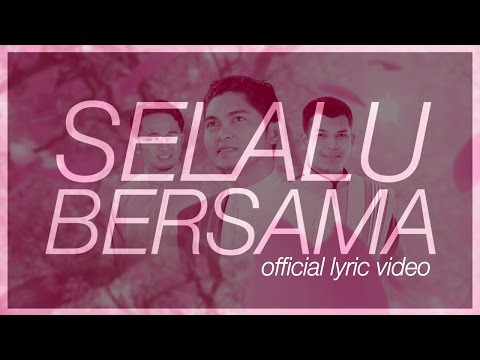 Imam Muda Nazrul & Imam Muda Fakhrul - Selalu Bersama ft. Fakhrul UNIC (Official Lyric Video) ᴴᴰ