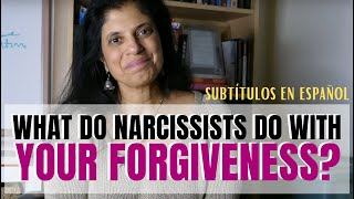 What Do Narcissists Do With Your Forgiveness?