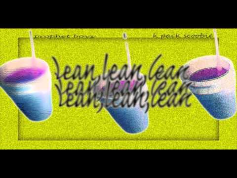 PROPHET BOYZ FT. K PACK SCOOBIE-LEAN,LEAN,LEAN