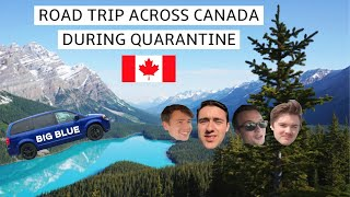 ROAD TRIP ACROSS CANADA DURING QUARANTINE   ONTARIO TO BRITISH COLUMBIA