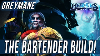 GREYMANE - THE BARTENDER BUILD! - Heroes Of The Storm