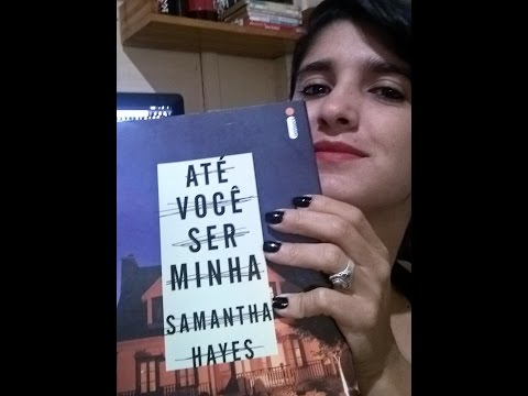 Resenha - Até você ser minha- Samantha Hayes
