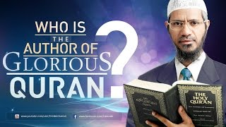 Who is the Author of the Glorious Quran?   Dr Zakir Naik