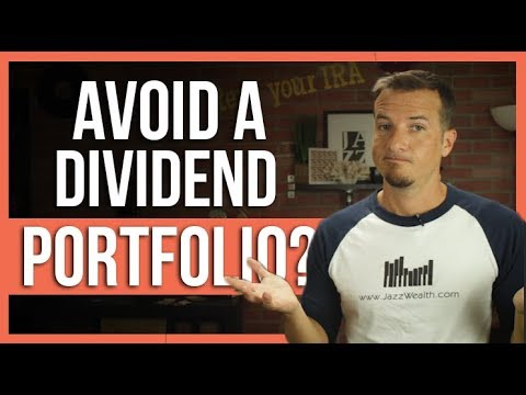 Why you may want to avoid a dividend portfolio.
