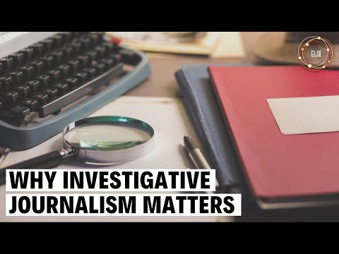 Why Investigative Journalism Matters