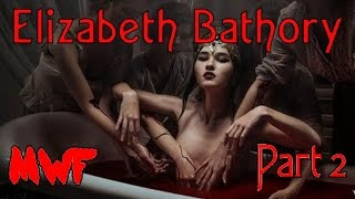 Elizabeth Bathory Part 2 - Murder With Friends
